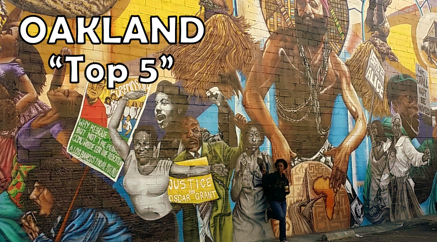 """Top 5"" Must Do's in (& Around) Oakland, CA"