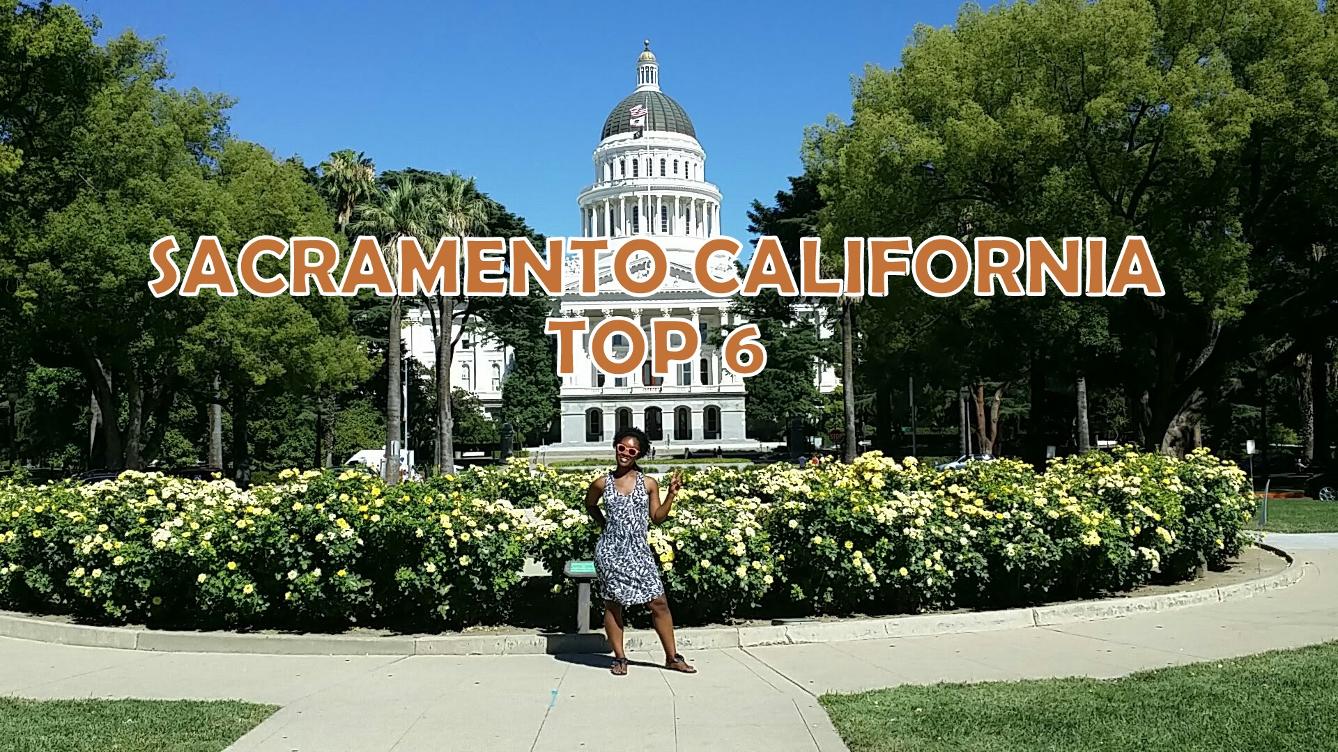 Sacramento, California: What to do and Where to Eat!