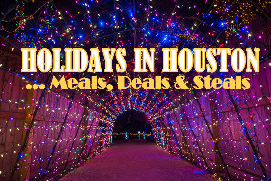Holidays in Houston: Delicious Meals & Deals