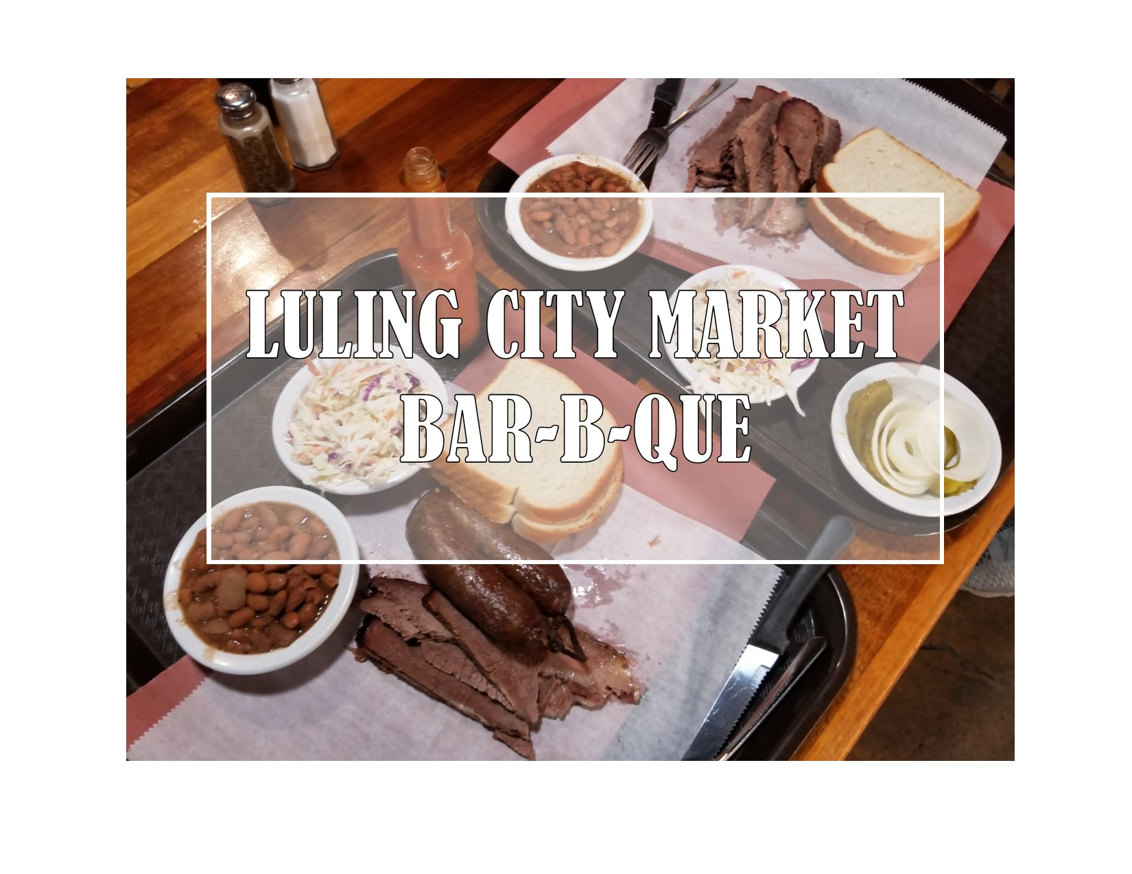 Luling City Market BBQ: Central Texas Style Que in the Heart of Houston